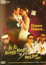 Dheere Dheere ...  YoYo Honey Singh vs Meet Bros Anjjan